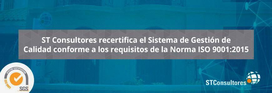ST Consultores recertifica el Sistema de Gestión de Calidad conforme a los requisitos de la Norma ISO 9001:2015